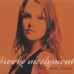 I Don't Think, I Know (Album Mix)/(Re-Mix)/(Acoustic)/Take You With Me