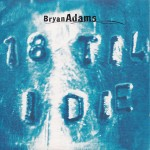 18 Til I Die (Single Mix) / (I Wanna Be) Your Underwear (Live at Wembley Stadium) / It Ain't a Party…If Ya Can't Come 'Round (Live at Wembley Stadium) / 18 Til I Die