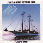 Just A Song Before I Go/Dark Star