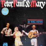 Peter Paul and Mary At Their Very Best: 16 Big Hits