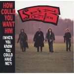 How Could You Want Him (When You Know You Could Have Me?) (Album Version)/(Edit)