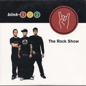 BLINK 182 - The Rock Show (radio Edit/(album Version))